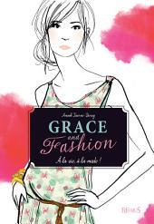 À la vie, à la mode !: Grace and Fashion
