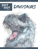 Dinosaurs   Dot to Dot Puzzle  Extreme Dot Puzzles with Over 15000 Dots  by Modern Puzzles Press PDF