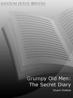 Grumpy Old Men  The Secret Diary PDF