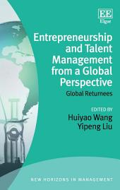 Entrepreneurship and Talent Management from a Global Perspective: Global Returnees