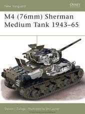 M4 (76mm) Sherman Medium Tank 1943–65