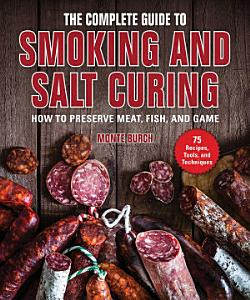 The Complete Guide to Smoking and Salt Curing Book