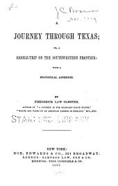A Journey Through Texas: Or, A Saddle-trip on the South-western Frontier; with a Statistical Appendix