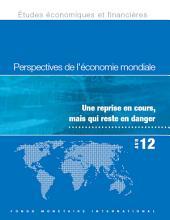 Perspectives de L'Économie Mondiale, Avril 2012: Une reprise en cours, mais qui reste en danger