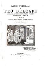 Laude spirituali di Feo Belcari, di Lorenzo de' Medici, di Francesco d'Albizzo, di Castellano Castellani e di altri comprese nelle quattro più antiche raccolte con alcune inedite e con nuove illustrazioni