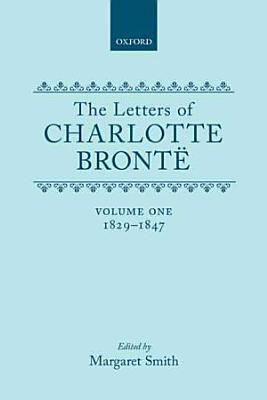 The Letters of Charlotte Bront    1829 1847 PDF