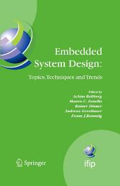Embedded System Design: Topics, Techniques and Trends: IFIP TC10 Working Conference: International Embedded Systems Symposium (IESS), May 30 - June 1, 2007, Irvine (CA), USA
