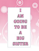I Am Going To Be A Big Sister Book PDF