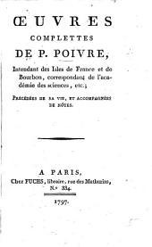 Œuvres complettes de P. Poivre ... précédées de sa vie [by P. S. Dupont de Nemours] et accompagnées des notes. [Edited by L. L., i.e. L. M. Langlès.]