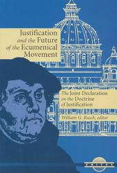 Justification and the Future of the Ecumenical Movement: The Joint Declaration on the Doctrine of Justification