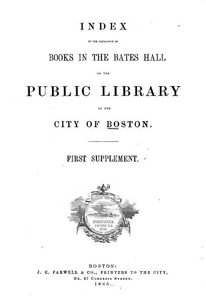 Download Index to the Catalogue of Books in the Bates Hall of the Public Library of the City of Boston Book