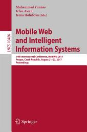 Mobile Web and Intelligent Information Systems: 14th International Conference, MobiWIS 2017, Prague, Czech Republic, August 21-23, 2017, Proceedings