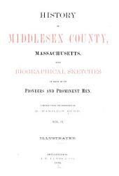 History of Middlesex County, Massachusetts: With Biographical Sketches of Many of Its Pioneers and Prominent Men, Volume 2