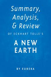 Summary, Analysis & Review of Eckhart Tolle's A New Earth by Eureka