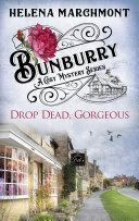 Bunburry - Drop Dead, Gorgeous