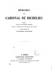 Memoires du Cardinal de Richelieu, 1: publiés d'aprés des manuscrits originaux, pour la Société de l'Histoire de France, sous les auspices de l'Academie Française