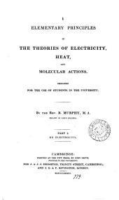 Elementary principles of the theories of electricity, heat and molecular actions. On electricity: Volume 1