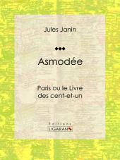 Asmodée: Paris ou le Livre des cent-et-un