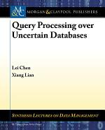 Query Processing over Uncertain Databases