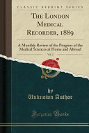 The London Medical Recorder  1889  Vol  2 PDF