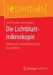 Die Lichtblattmikroskopie: Biologische Strukturforschung im Querblick