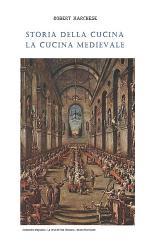 Storia Della Cucina La Cucina Medievale Book PDF