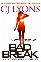 Bad Break: A Lucy Guardino Novella: Lucy Guardino FBI Thrillers, Book #6