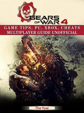 Gears of War 4: Game Tips, PC, Xbox, Cheats Multiplayer Guide Unofficial