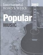The International Who's Who in Popular Music 2002