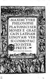 Maximi Tyrii philosophi platonici Sermones e graeca in latinam lingvam versi Cosmo Paccio interprete