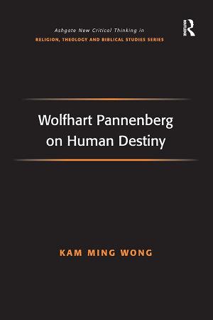 Wolfhart Pannenberg on Human Destiny