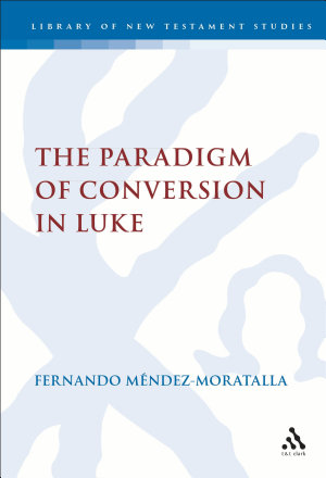 The Paradigm of Conversion in Luke