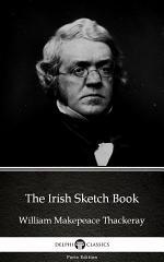 The Irish Sketch Book by William Makepeace Thackeray - Delphi Classics (Illustrated)