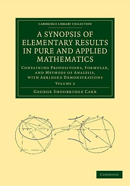 A Synopsis Of Elementary Results In Pure And Applied Mathematics Volume 2