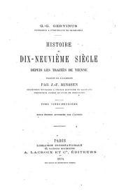 Histoire du dix-neuvième siècle depuis les traités de Vienne: Volume22