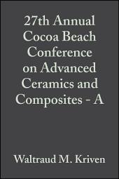 27th Annual Cocoa Beach Conference on Advanced Ceramics and Composites - A