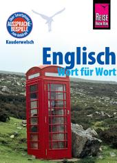 Englisch - Wort für Wort: Kauderwelsch-Sprachführer von Reise Know-How: Ausgabe 15