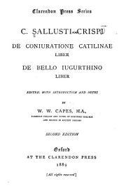 C. Sallusti Crispi De coniuratione Catilinae liber: De bello Iugurthino liber
