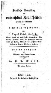 Deutliche Anweisung die venerischen Krankheiten ... zu erkennen und richtig zu behandeln. ... Dritte Ausgabe. Mit Vorrede und Anmerkungen herausgegeben von ... F. A. Walch