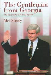 The Gentleman from Georgia: The Biography of Newt Gingrich