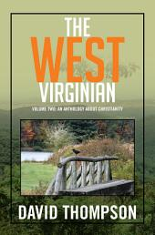 The West Virginian: Volume Two: an Anthology About Christianity