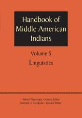Handbook of Middle American Indians, Volume 5: Linguistics