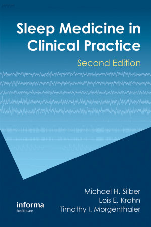 Sleep Medicine in Clinical Practice, Second Edition