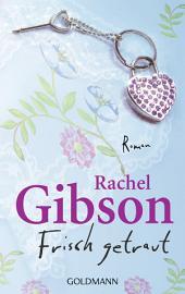 Frisch getraut: Roman - Girlfriends 2
