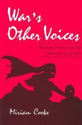 War's Other Voices: Women Writers on the Lebanese Civil War