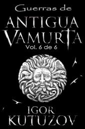 Guerras de Antigua Vamurta 6