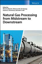 Natural Gas Processing from Midstream to Downstream PDF