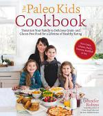 The Paleo Kids Cookbook