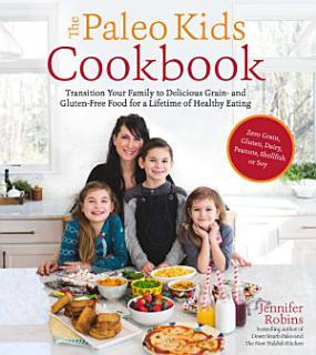 The Paleo Kids Cookbook Book