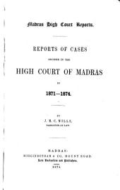 Reports of Cases Decided in the High Court of Madras In...: Volume 7